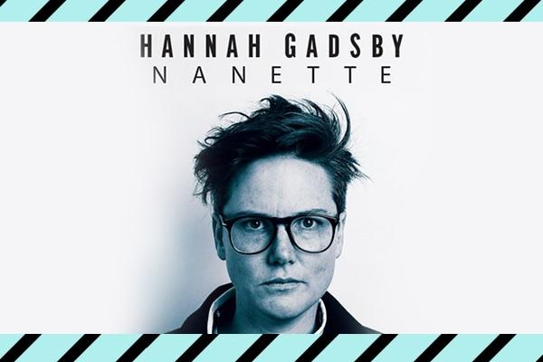 Hannah Gadsby's Nanette