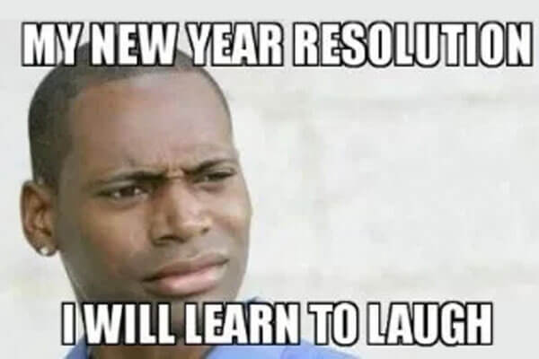 [Image: New%20Year%20Resolution%20Learn%20to%20laugh.jpg]