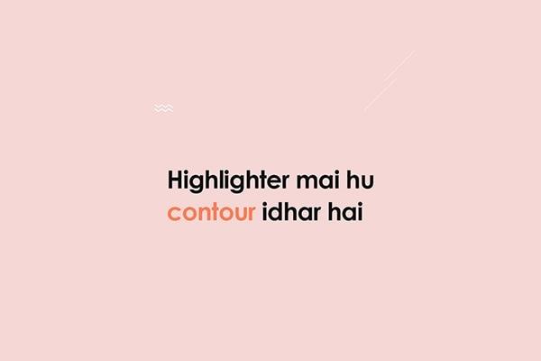 Highlighter mai hu, Contour Idhar hai