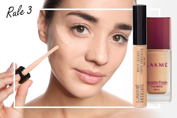 Rule No.3: Foundation first, concealer next